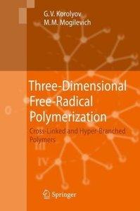 Three-Dimensional Free-Radical Polymerization