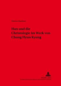 Han. Christologie im Werk von Chung Hyun Kyung