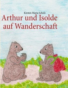Arthur und Isolde auf Wanderschaft
