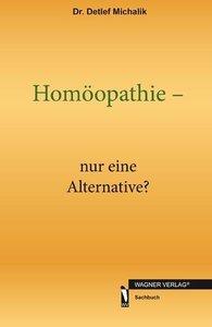 Homöopathie - nur eine Alternative?