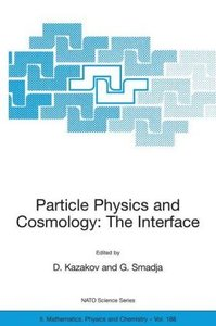 Particle Physics and Cosmology: The Interface