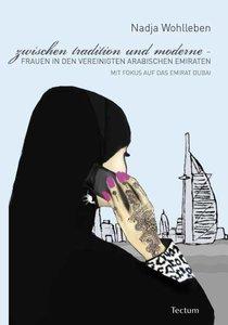 Zwischen Tradition und Moderne - Frauen in den Vereinigten Arabi