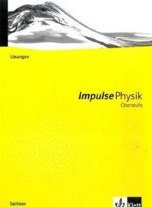 Impulse Physik Neubearbeitung. Lösungen Oberstufe. Ausgabe Sachs