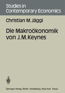 Die Makroökonomik von J. M. Keynes