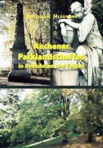 Aachener Parklandschaften in Anekdoten und Fakten