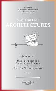 Sentiment Architectures. Vol.1