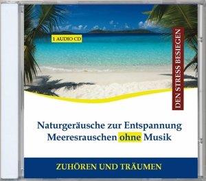 Naturgeräusche zur Entspannung - Meeresrauschen ohne Musik