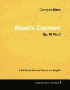 Bizet's Carmen - A Full Vocal Score in French and English