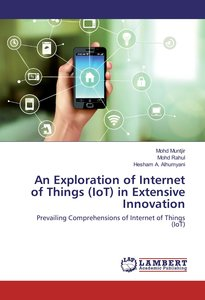 An Exploration of Internet of Things (IoT) in Extensive Innovati