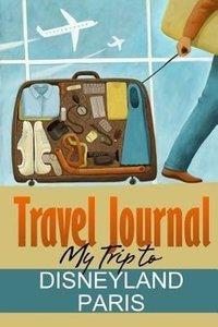 Travel Journal: My Trip to Disneyland Paris