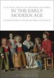 A Cultural History of Childhood and Family in the Early Modern A