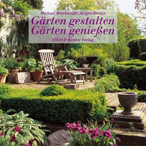 Gärten gestalten, Gärten genießen