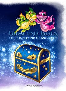 Blubi und Bella, die verzauberte Sternentruhe