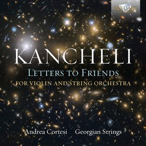 Kancheli:Letters To Friends