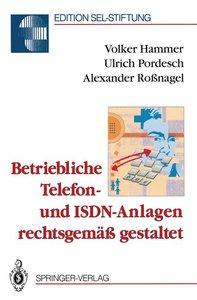 Betriebliche Telefon- und ISDN-Anlagen rechtsgemäß gestaltet