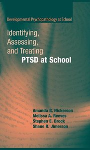 Identifying, Assessing, and Treating PTSD at School