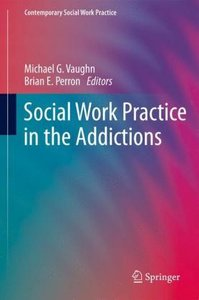 Social Work Practice in the Addictions