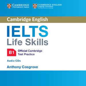 IELTS Life Skills Official Cambridge Test Practice B1. Audio CD