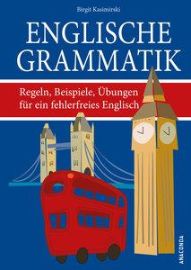 Englische Grammatik. Regeln, Beispiele, Übungen für ein fehlerfr
