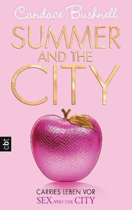 Summer and the City 02 - Carries Leben vor Sex and the City