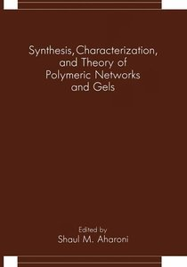 Synthesis, Characterization, and Theory of Polymeric Networks an