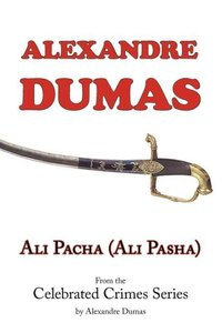 Ali Pacha (Ali Pasha) - From the Celebrated Crimes Series by Ale