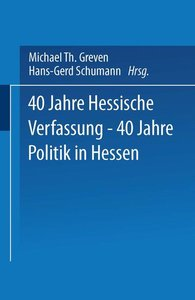 40 Jahre Hessische Verfassung - 40 Jahre Politik in Hessen
