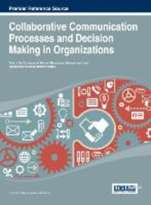 Collaborative Communication Processes and Decision Making in Org