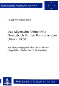 Das Allgemeine Bürgerliche Gesetzbuch für den Kanton Aargau (184