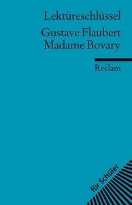 Madame Bovary. Lektüreschlüssel für Schüler