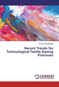 Recent Trends for Technological Textile Dyeing Processes