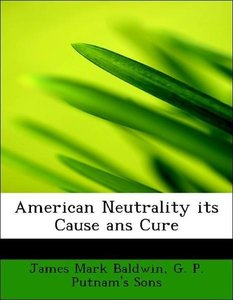 American Neutrality its Cause ans Cure