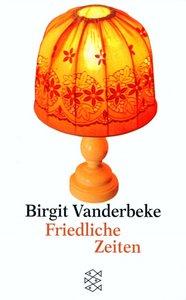 Vanderbeke, B: Friedliche Zeiten
