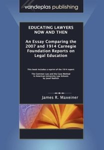 Educating Lawyers Now and Then: An Essay Comparing the 2007 and