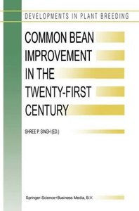 Common Bean Improvement in the Twenty-First Century