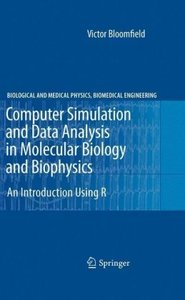 Computer Simulation and Data Analysis in Molecular Biology and B