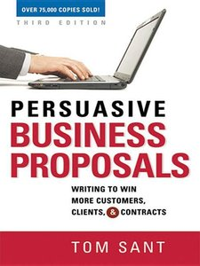 Persuasive Business Proposals: Writing to Win More Customers, Cl