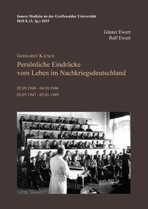Gerhardt Katsch - Persönliche Eindrücke vom Leben im Nachkriegsd