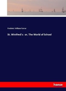 St. Winifred\'s : or, The World of School