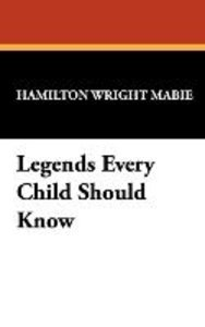 Legends Every Child Should Know