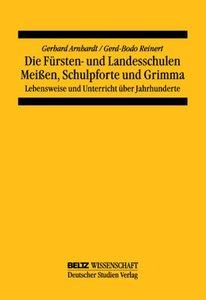 Die Fürsten- und Landesschulen Meißen, Schupforte und Grimma