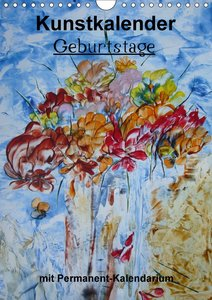 Geburtstage - Kunstkalender (Wandkalender 2014 DIN A4 hoch)