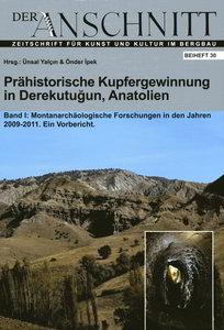 Prehistoric copper mining in Derekutugun, Anatolia