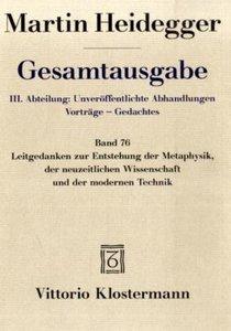 Gesamtausgabe 76. Leitgedanken zur Entstehung der Metaphysik, de