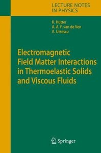 Electromagnetic Field Matter Interactions in Thermoelasic Solids