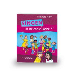 Singen ist \'ne coole Sache - Das Liederbuch