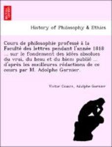 Cours de philosophie professe´ a` la Faculte´ des lettres pendan