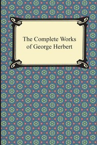 The Complete Works of George Herbert