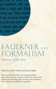 Faulkner and Formalism: Returns of the Text: Faulkner and Yoknap