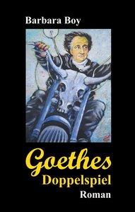 Goethes Doppelspiel